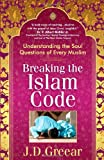 Breaking the Islam Code: Understanding the Soul Questions of Every Muslim