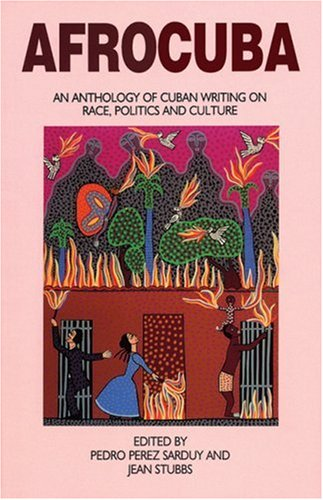 AfroCuba: An Anthology of Cuban Writing on Race, Politics and Culture