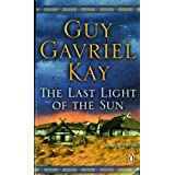 The Last Light of the Sunby Guy Gavriel Kay