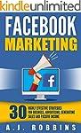 Facebook Marketing: 30 Highly Effecti...