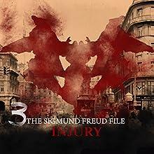 Injury (The Sigmund Freud Files 3) (       UNABRIDGED) by Heiko Martens Narrated by David Rintoul, Carl Prekopp, Emma Tate, Nicolette McKenzie, Jess Robinson, Ashley Margolis