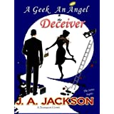 A Geek, an Angel & the Deceiver