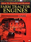 img - for How to Rebuild and Restore Farm Tractor Engines by Spencer Yost (2000-02-25) book / textbook / text book
