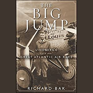 The Big Jump: Lindbergh and the Great Atlantic Air Race Audiobook