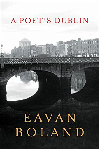 eavan boland its a womans world analysis Eavan boland's achievement in changing boland's poetics allows for new identities to flourish, giving space to difference in a cosmopolitan world, the diverse anglophone (contemporary irish writers) shows thorough knowledge and passion for the subject, sensitive analysis of.