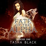 Fate of the Alpha, Episode 1: A Tarker's Hollow Serial | Tasha Black