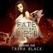 Fate of the Alpha, Episode 1: A Tarker's Hollow Serial | Tasha Black