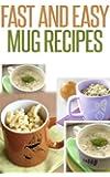Fast And Easy Mug Recipes