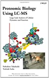 img - for Proteomic Biology Using LC/MS: Large Scale Analysis of Cellular Dynamics and Function book / textbook / text book