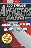 img - for 100 Things Avengers Fans Should Know & Do Before They Die (100 Things...Fans Should Know) book / textbook / text book