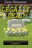 img - for Legally Dead: Peter Sharp Legal Mystery #12 book / textbook / text book