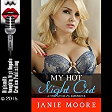 My Hot Night Out: A First Gangbang Experience (       UNABRIDGED) by Janie Moore Narrated by Rebecca Wolfe