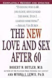 The New Love and Sex After 60 (0345442113) by Butler, Robert N.