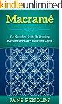 Macram�: The Complete Guide To Creati...