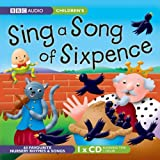 Sing a Song of Sixpence: Nursery Rhyme Favourites (BBC Audio)