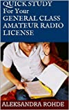 img - for Quick Study For Your General Class Amateur Radio License book / textbook / text book