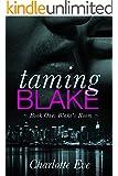 Taming Blake: Book One (A New Adult Erotic Romance): Blake's Room