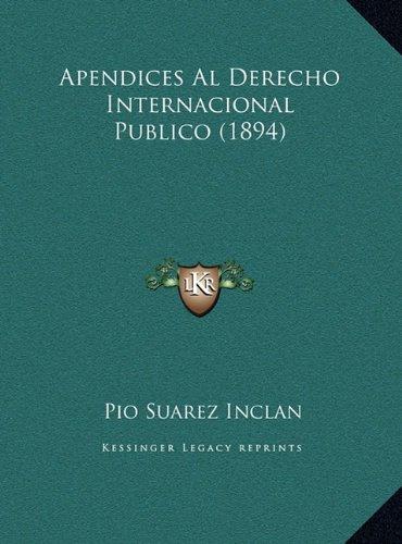 Apendices Al Derecho Internacional Publico (1894)