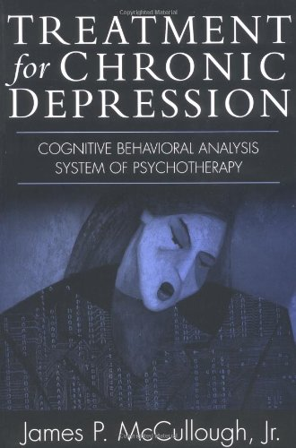 Treatment for Chronic Depression: Cognitive Behavioral Analysis System of Psychotherapy (CBASP) [McCullough Jr., James P.] (Tapa Blanda)