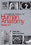 img - for Imaging Atlas of Human Anatomy CD-ROM by Jamie Weir MB BS FRCP(Ed) FRCR (2005-02-28) book / textbook / text book