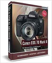 Canon EOS 7D Mark II - Für bessere Fotos von Anfang an