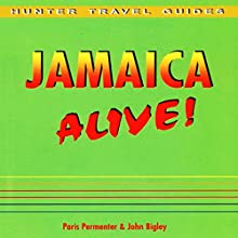 Jamaica Alive Guide: Alive Guides Audiobook by Paris Permenter, John Bigley Narrated by David Angelo
