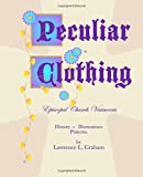 Peculiar Clothing: Episcopal Church Vestments: History, Illustrations, Patterns