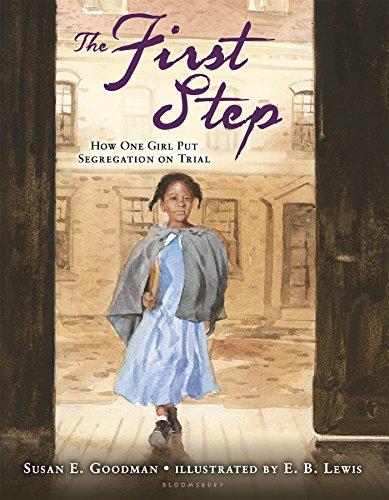 The First Step: How One Girl Put Segregation on Trial (Susan Goodman compare prices)