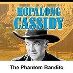 Hopalong Cassidy: The Phantom Bandito | William Boyd