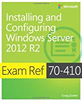 Exam Ref 70-410: Installing and Configuring Windows Server 2012 R2 Front Cover