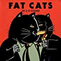 Fat Cats  by Meatball Fulton