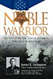 img - for Noble Warrior: The Story of Maj. Gen. James E. Livingston, USMC (Ret.), Medal of Honor book / textbook / text book