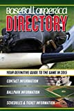 img - for Baseball America 2015 Directory: 2015 Baseball Reference Information, Schedules, Addresses, Contacts, Phone & More (Baseball America Directory) book / textbook / text book