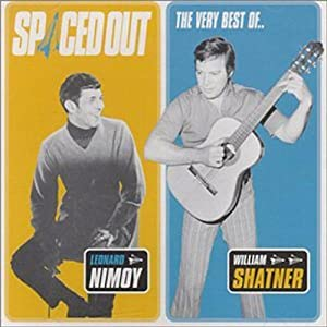 Spaced Out - The Very Best of William Shatner & Leonard Nimoy