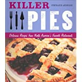 "Killer Pies: Delicious Recipes from North America's Favorite Restaurants (Killer (Chronicle Books))von ""Stephanie Anderson"""