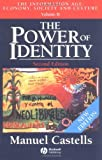 The Power of Identity: The Information Age: Economy, Society and Culture, Volume II (The Information Age) 2nd Edition (1405107138) by Castells, Manuel