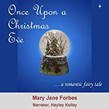 Once upon a Christmas Eve Audiobook by Mary Jane Forbes Narrated by Hayley Kelley