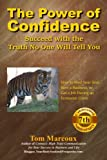 img - for The Power of Confidence: Succeed with the Truth No One Will Tell You: How to Feed Your Soul, Save a Business, or Get a Job During an Economic Crisis book / textbook / text book