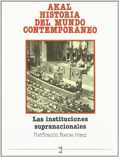 Las instituciones supranacionales historia del mundo for Caracteristicas del contemporaneo