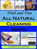 Tried and True All Natural Cleaning Hints