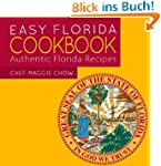 Easy Florida Cookbook: Authentic Flor...