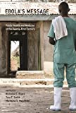 img - for Ebola's Message: Public Health and Medicine in the Twenty-First Century (Basic Bioethics) book / textbook / text book