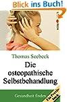Die osteopathische Selbstbehandlung:...