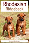 Rhodesian Ridgeback: How to Own, Trai...