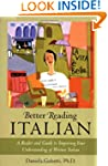Better Reading Italian: A Reader and...
