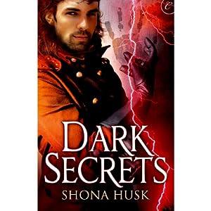 Dark Secrets | [Shona Husk]