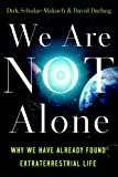 img - for We Are Not Alone: Why We Have Already Found Extraterrestrial Life book / textbook / text book