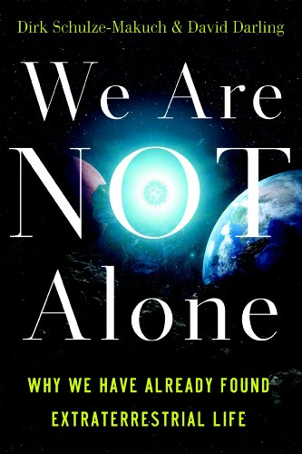We Are Not Alone: Why We Have Already Found Extraterrestrial Life PDF