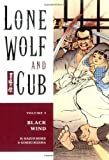 Kazuo Koike Lone Wolf And Cub Volume 5: Black Wind: Black Wind v. 5 (Lone Wolf and Cub (Dark Horse))