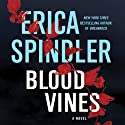 Blood Vines Audiobook by Erica Spindler Narrated by Orlagh Cassidy